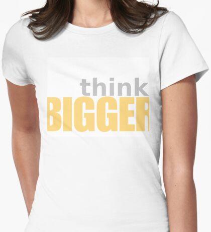Think Big Womens Fitted T-Shirt