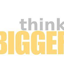 Think Big by ntarpin