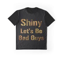 Shiny Let's Be Bad Guys Graphic T-Shirt