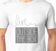 Live outside the box Unisex T-Shirt