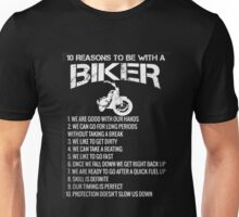 10 REASONS TO BE WITH A BIKER Unisex T-Shirt