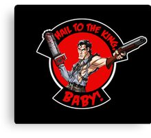 Hail to the King, Baby (Ash - Army of Darkness) Canvas Print