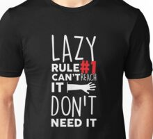Lazy Rule #1 Can't Reach It Don't Need It - Funny Procrastinator Lazy Graphic Novelty Design Unisex T-Shirt