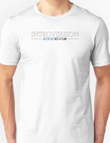 Introversion Is A Feature Not A Flaw  Unisex T-Shirt