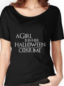 A GIRL IS IN HER HALLOWEEN COSTUME Women's Relaxed Fit T-Shirt