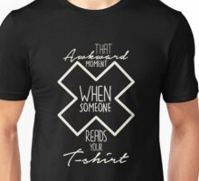 That Awkward Moment When Someone Reads Your T-Shirt - Funny Graphic Novelty Design Unisex T-Shirt