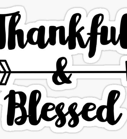 Thankful & Blessed - Thanksgiving Inspirational Quote Sticker