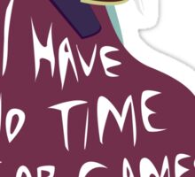 I have no time for Games Sticker