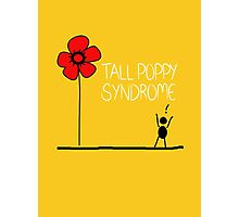 Tall Poppy Syndrome Photographic Print