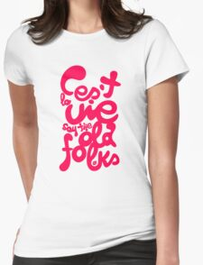C'est La Vie Womens Fitted T-Shirt