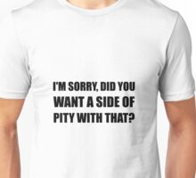 Side Of Pity Unisex T-Shirt