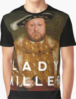 Henry the VIII- Lady Killer Graphic T-Shirt