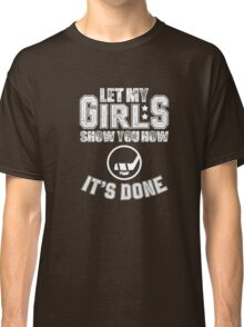 Girls hockey shirts - LET MY GIRLS SHOW YOU - HOCKEY Classic T-Shirt