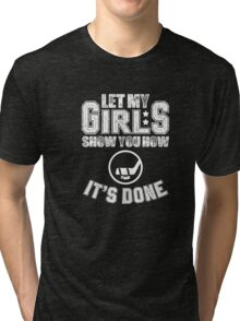 Girls hockey shirts - LET MY GIRLS SHOW YOU - HOCKEY Tri-blend T-Shirt