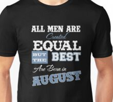 Men's Best Men Born in August Shirt - August Birthday Gifts Unisex T-Shirt