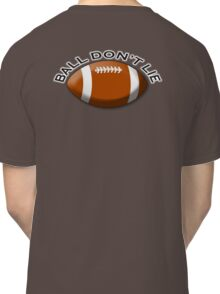RUGBY, Sport, Game, Ball don't lie, Classic T-Shirt