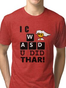 I C WASD U DID THAR STEAM PC MASTER RACE Tri-blend T-Shirt