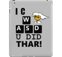 I C WASD U DID THAR STEAM PC MASTER RACE iPad Case/Skin