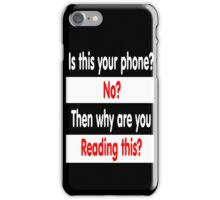 Is this your phone? iPhone Case/Skin