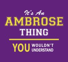 It's An AMBROSE thing, you wouldn't understand !! by satro