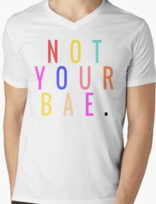 NOT YOUR BAE GRAPHIC TEXT ONLY TEE | RAINBOW MULTICOLOR PRINT Mens V-Neck T-Shirt