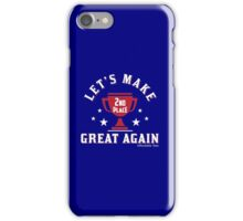 Let's Make 2ND Place Great Again! iPhone Case/Skin