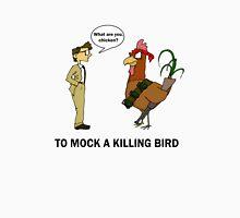 To Mock A Killing Bird Unisex T-Shirt