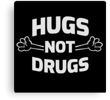 Hugs! Not Drugs Canvas Print