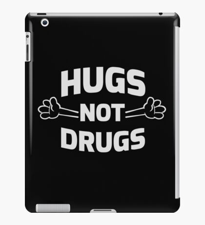Hugs! Not Drugs iPad Case/Skin