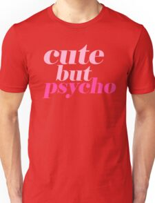 CUTE BUT PSYCHO QUOTE | FUN GRAPHIC PRINT Unisex T-Shirt