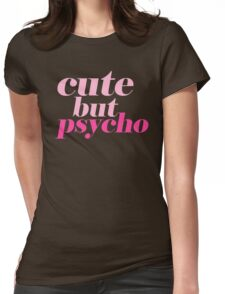 CUTE BUT PSYCHO QUOTE | FUN GRAPHIC PRINT Womens Fitted T-Shirt