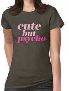 CUTE BUT PSYCHO QUOTE   FUN GRAPHIC PRINT Womens Fitted T-Shirt