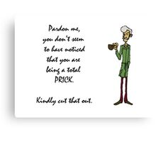Pardon Me. . . Canvas Print