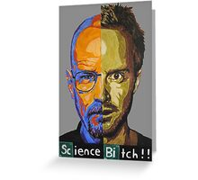 Breaking Bad Science Bitch!!! Greeting Card