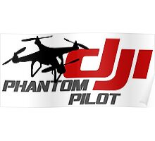 DJI Phantom Pilot UAV Drone white Poster