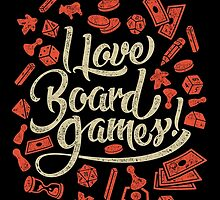 I Love Board Games by MeleeNinja