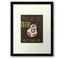 The Droid You're Looking For Framed Print