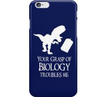 'Your grasp of biology' quote iPhone Case/Skin