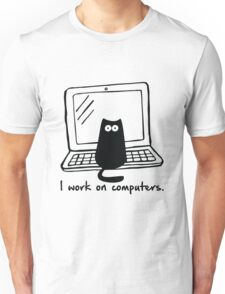 I work on computers Unisex T-Shirt