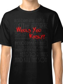 Would you kindly? Classic T-Shirt