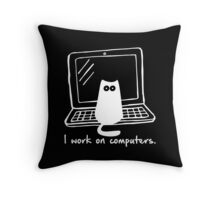 I work on computers Throw Pillow