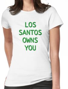 Los Santos Owns You Womens Fitted T-Shirt