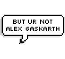 But You're Not Alex Gaskarth Photographic Print