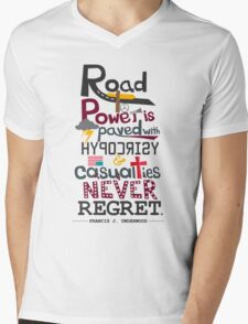 Road to Power is paved with Hypocrisy & Casualties Never Regret Mens V-Neck T-Shirt