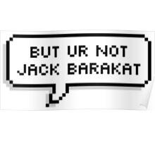 But You're Not Jack Barakat Poster