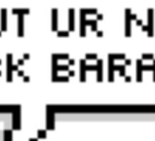 But You're Not Jack Barakat Sticker