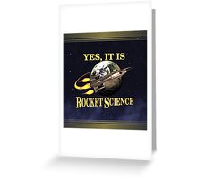 Yes, It Is Rocket Science Greeting Card