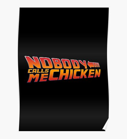 Nobody calls me chicken - Back to the future Poster