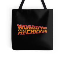 Nobody calls me chicken - Back to the future Tote Bag