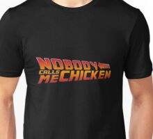 Nobody calls me chicken - Back to the future Unisex T-Shirt